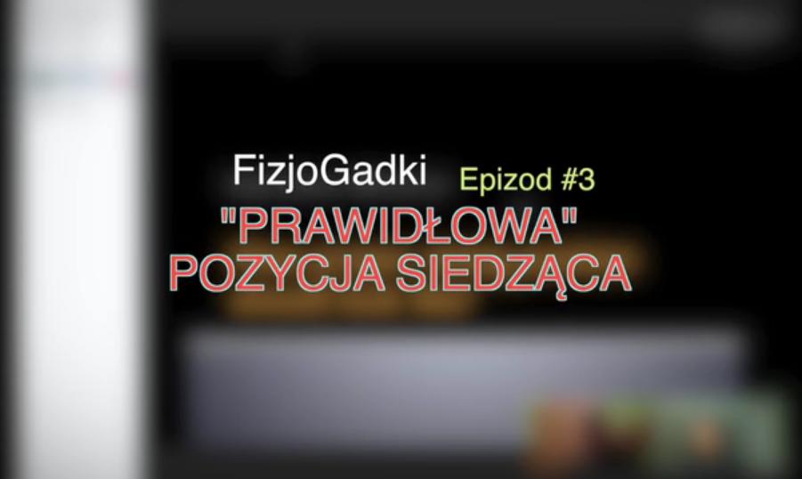 Prawidłowa pozycja siedząca – FizjoGadki Epizod #3