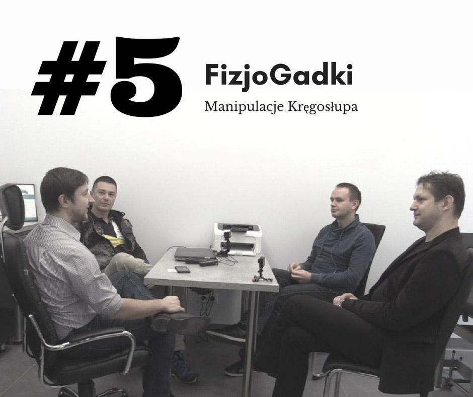 FizjoGadki 5 – Manipulacje Kręgosłupa